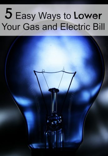 5 Easy Ways to Lower Your Electric Bill and Gas Bill